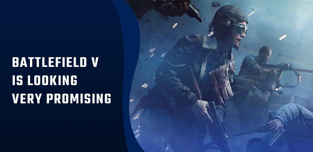 Battlefield V is Looking Very Promising