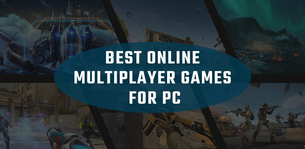 Best online multiplayer games for PC