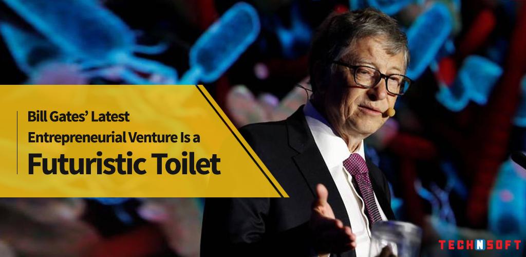 Bill Gates' Latest Entrepreneurial Venture Is a Futuristic Toilet