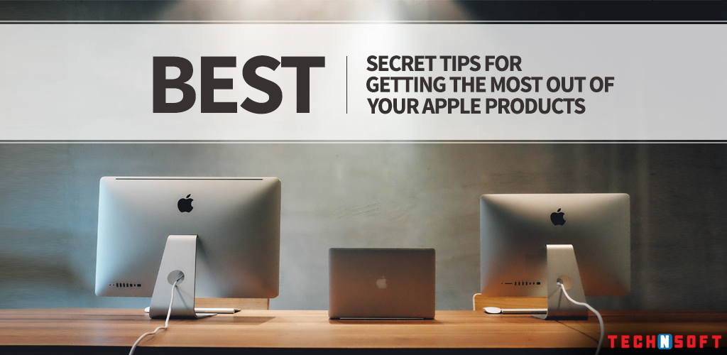 Best secret tips for getting the most out of your Apple products